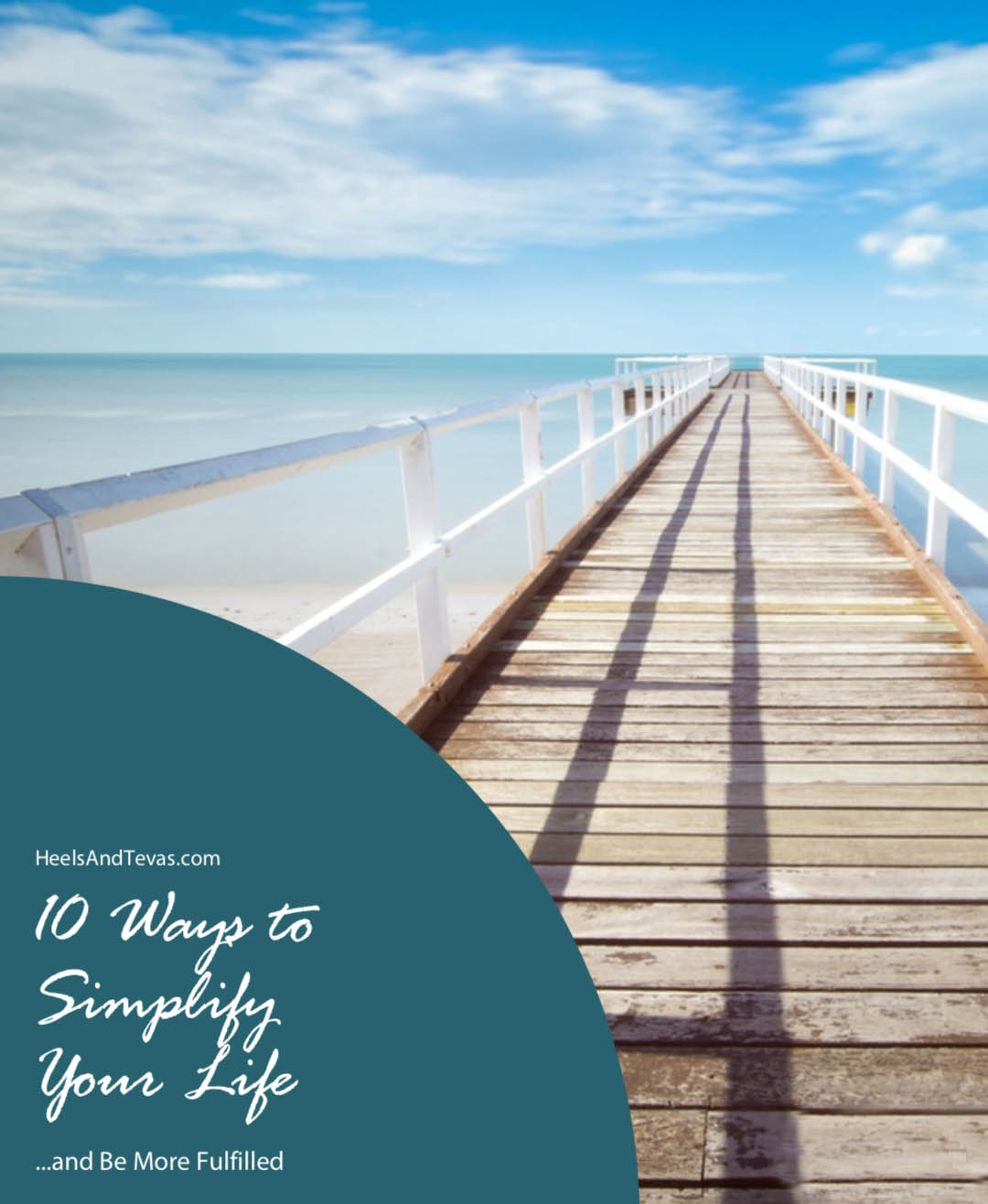 10 Ways to Simplify Life and Be More Fulfilled